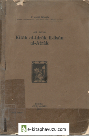 Abû-Hayyân - Kitab Al-İdrak Li-Lisan Al-Atrak (Evkaf Matbaası, 1931)