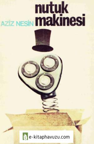 Aziz Nesin - Nutuk Makinesi