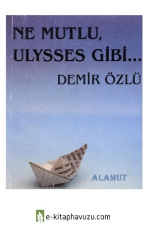 Demir Özlüne Mutlu Ulysses Gibi