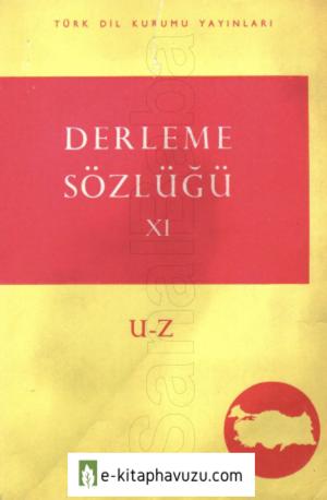 Derleme Sözlüğü 11. Cilt U-Ü-V-Y-Z Tdk