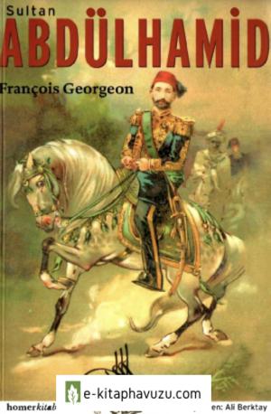 François Georgeon - Sultan Abdülhamid