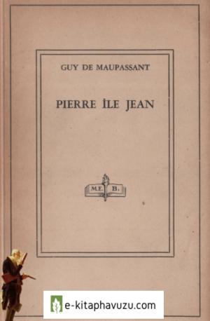 Guy De Maupassant - Pierre İle Jean.