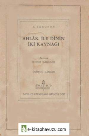Henri Bergson - Ahlak İle Dinin İki Kaynağı