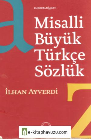 İlhan Ayverdi - Misalli Büyük Türkçe Sözlük 1