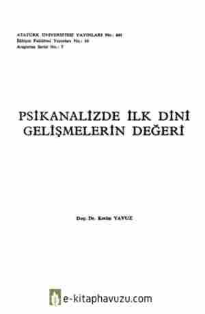 Kerim Yavuz - Psikanalizde İlk Dini Gelişmelerin Değeri