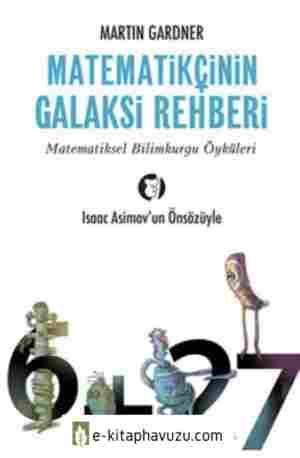 Martin Gardner - Matematikçinin Galaksi Rehberi