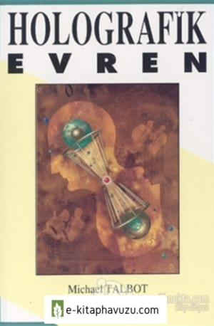 Michael Talbot - Holografik Evren