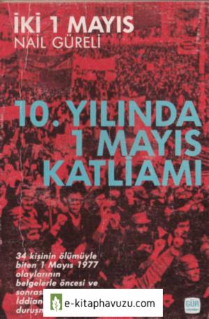 Nail Güreli - İki 1 Mayıs - Gür Yayınevi