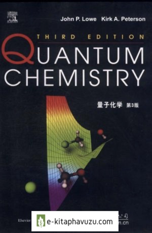 Quantum Chemistry 3Rd Ed - John P Lowe And Kirk A Peterson
