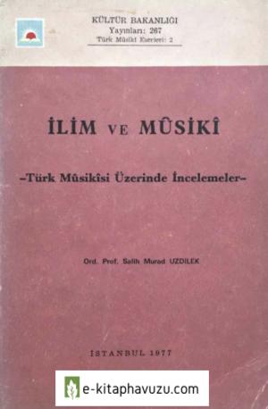 Salih Murad Uzdilek - İlim Ve Musiki