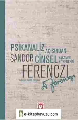 Sandor Ferenczi - Psikanaliz Açısından Cinsel Yaşamın Kökenleri