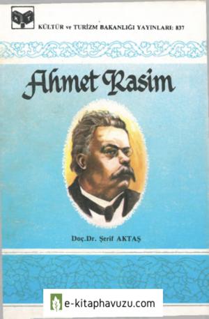 Şerif Aktaş - Ahmet Rasim (Kültür Bakanlığı Yayınları Türk Büyükleri Dizisi) kiabı indir
