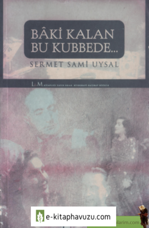 Sermet Sami Uysal - Bâki Kalan Bu Kubbede