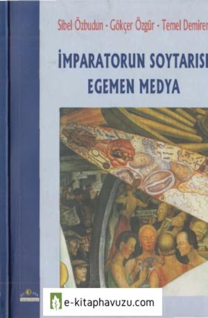 Sibel Özbudun - Gökçer Özgür-Temel Demirer - İmparatorun Soytarısı Egemen Medya - Ütopya Yayınları