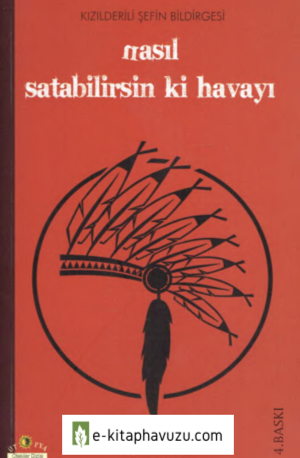 Sibel Özbudun - Kızılderili Şefin Bildirgesi, Nasıl Satabilirsin Ki Havayı,