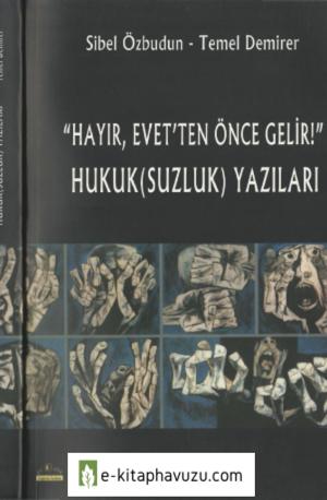 Sibel Özbudun - Temel Demirer - Hayır Evet'ten Önce Gelir Hukuk(Suzluk) Yazıları