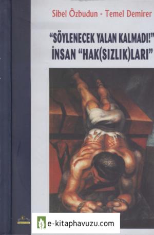 Sibel Özbudun - Temel Demirer - Söylenecek Yalan Kalmadı İnsan Hak(Sızlık)Ları - Ütopya Yayınları