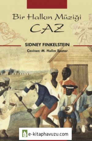 Sidney Finkelstein - Bir Halkin Muzigi Caz
