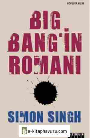 Simon Singh - Big Bang'in Romanı-Büyük Patlama Ve Evrenin Başlangıcı