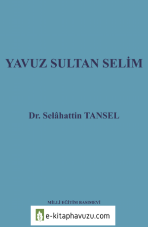 Yavuz Sultan Selim - Selahattin Tansel