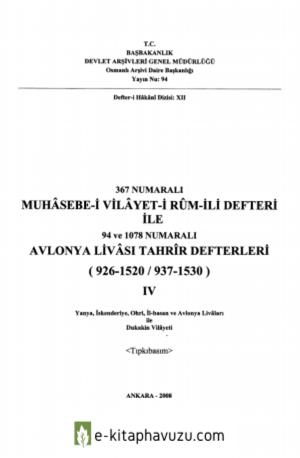 367 Numaralı Muhasebe-İ Vilayet-İ Rum-İli Defteri İle 94 Ve 1078 Numaralı Avlonya Livası Tahrir Defterleri