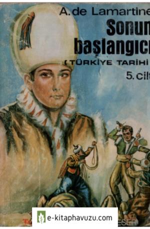 A. De Lamartine - Türkiye Tarihi 05 - Sonun Başlangıcı kiabı indir