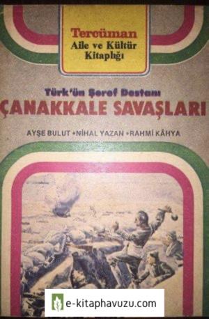Ayşe Bulut , Nihal Yazan.rahmi Kaya - Çanakkale Savaşları