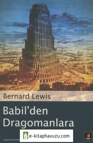 Bernard Lewis - Babil'den Dragomanlara