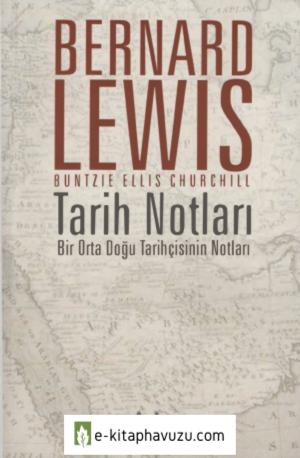 Bernard Lewis - Bir Orta Doğu Tarihçisinin Notları