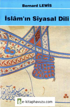 Bernard Lewis - İslam'ın Siyasal Dili