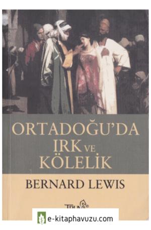 Bernard Lewis - Ortadoğuda Irk Ve Kölelik