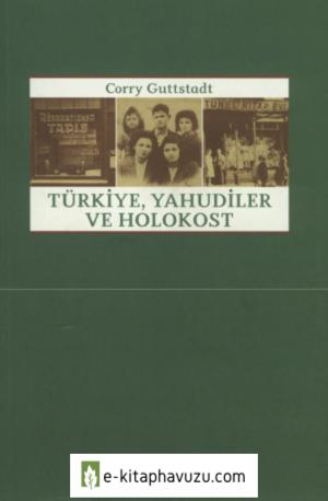 Corry Guttstadt - Türkiye Yahudiler Ve Holokost