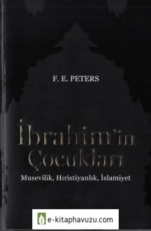 F. E. Peters - İbrahimin Çocukları