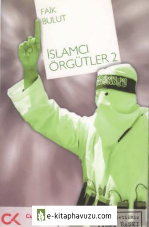 Faik Bulut - İslamcı Örgütler Iı - Cumhuriyet Kitapları