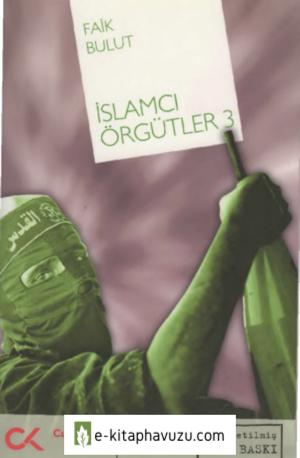 Faik Bulut - İslamcı Örgütler Iıı - Cumhuriyet Kitapları