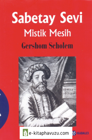 Gershom Scholem - Sabetay Sevi Mistik Mesih