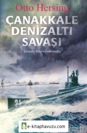 Otto Hersing - Çanakkale Denizaltı Savaşı