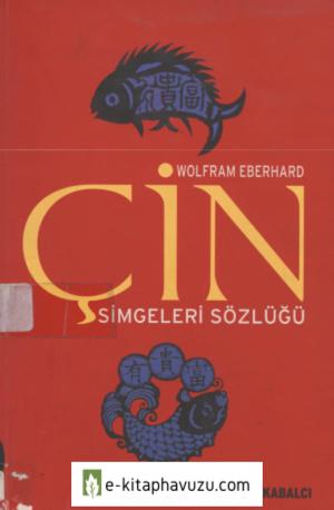 Wolfram Eberhard - Çin Simgeleri Sözlüğü