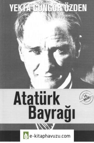 Yekta Güngör Özden - Atatürk Bayrağı