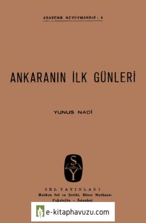 Yunus Nadi - Ankara'nın İlk Günleri