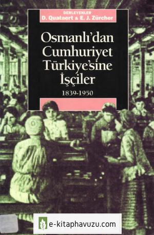 E.j.zürcher & D.quataert - Osmanl'dan Cumhuriyet Türkiye 'sine İşçiler - İletişim Yay