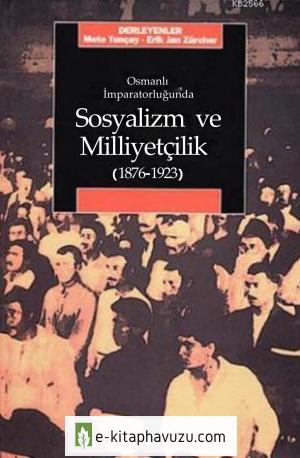 Erik Jan Zürcher - Osmanlı İmparatorluğu&39;nda Sosyalizm Ve Milliyetçilik