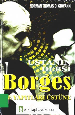 Norman Thomas Di Giovanni - Ustanın Dersi Borges - Odtü Yayınları 104. Sy. Eksik