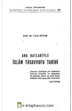 A - Ana Hatlariyle İslam Tasavvufu Tarihi - Cavit Sunar