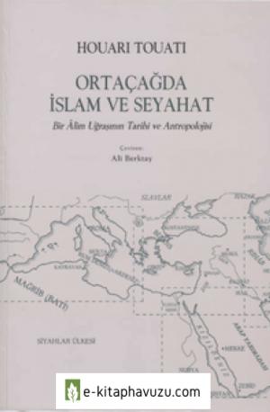A.berktay - Ortacagda Islam Ve Seyahat - Bir Alim Ugrasinin Tarihi Ve Antropolojisi