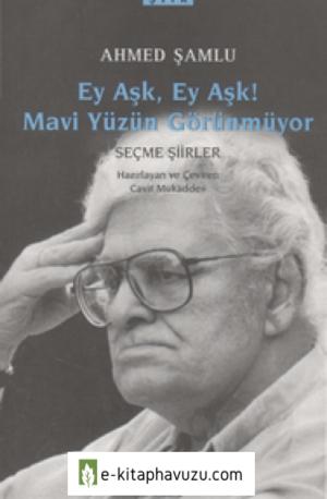 Ahmed Şamlu - Ey Aşk Ey Aşk Mavi Yüzün Görünmüyor - Yky
