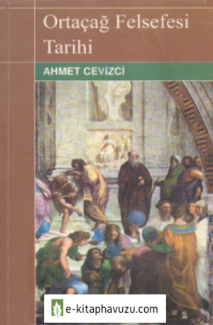 Ahmet Cevizci - Ortaçağ Felsefesi Tarihi