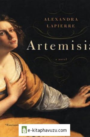 Alexandra Lapierre - Artemisia - Ölümsüzlük İçin Duello