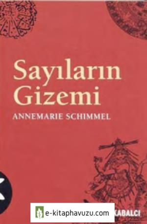 Annemarie Schimmel - Sayıların Gizemi - Kabalcı Kitapevi