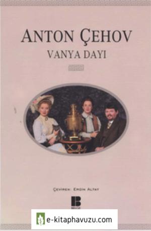 Anton Pavloviç Çehov - Vanya Dayı - Bilge Sanat Yayınları